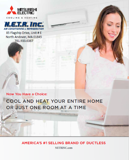 NETR Is the Boston Area's leading installer of Mitsubishi Electric Ductless Mini-Split Air Conditioners and Heat Pumps